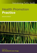 Health Promotion Practice : 2nd Edition - Will Nutland