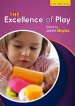 The Excellence of Play - Janet Moyles