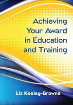 Achieving Your Award in Education and Training - Liz Keeley-Browne