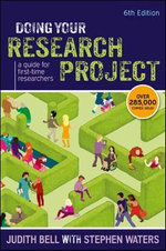 Doing Your Research Project : A Guide for First-Time Researchers - Judith Bell