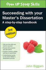 Succeeding with Your Master's Dissertation : A Step-By-Step Handbook : 3rd Edition - John Biggam
