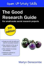 The Good Research Guide : For Small Scale Research Projects : 5th Edition - Martyn Denscombe