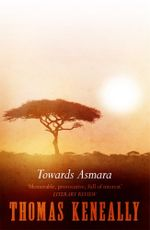 Towards Asmara - Thomas Keneally