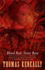 Blood Red, Sister Rose - Thomas Keneally