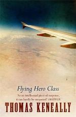 Flying Hero Class - Thomas Keneally