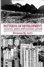 Patterns of Development : Resource Endowment, Development Policy and Economic Growth - R.M. Auty