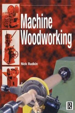 Machine Woodworking : Student's Book - Nick Rudkin