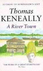A River Town - Thomas Keneally