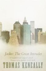 Jacko : The Great Intruder - Thomas Keneally