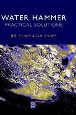 Water Hammer : Practical Solutions - Bruce Sharp