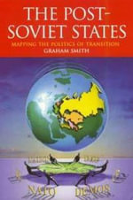Post-Soviet States : Mapping the Politics of Transition - Graham Smith
