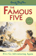Five Go Adventuring Again  : The Famous Five : Book 2 - Enid Blyton
