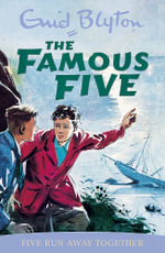 Five Run Away Together : The Famous Five : Book 3 - Enid Blyton
