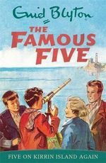 Five on Kirrin Island Again : The Famous Five : Book 6 - Enid Blyton
