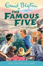 Five Go off to Camp : The Famous Five : Book 7 - Enid Blyton
