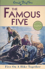 Five on a Hike Together : The Famous Five : Book 10 - Enid Blyton