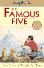 Five Have a Wonderful Time : The Famous Five : Book 11 - Enid Blyton
