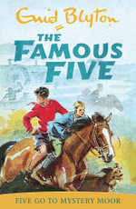 Five Go to Mystery Moor : The Famous Five : Book 13 - Enid Blyton
