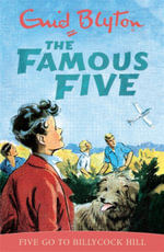 Five Go to Billycock Hill : The Famous Five : Book 16 - Enid Blyton