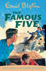 Five Have a Mystery to Solve : The Famous Five : Book 20 - Enid Blyton