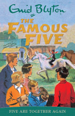 Five Are Together Again : The Famous Five Series : Book 21 - Enid Blyton