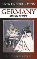 Germany : Inventing The Nation - Stefan Berger