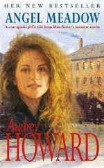 Angel Meadow : Coronet Books - Audrey Howard
