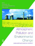 Atmospheric Pollution and Environmental Change : Key Issues in Environmental Change Ser. - Sarah E. Metcalfe