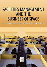 Facilities Management and the Business of Space - Wes McGregor