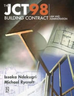 The JCT98 Building Contract : Law and Administration - Issaka Ndekugri