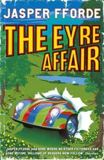 The Eyre Affair : Thursday Next - Jasper Fforde