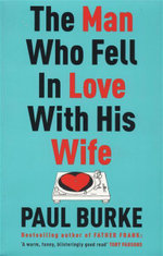 Man Who Fell in Love with His Wife - Paul Burke