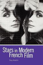 Stars in Modern French Film : Arnold Publication Ser. - Guy Austin