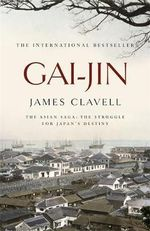 Gai-Jin : The Third Novel of the Asian Saga - James Clavell