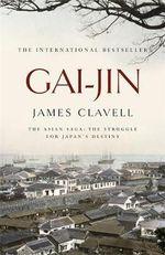Gai-Jin : The Third Novel of the Asian Saga - James Clavell
