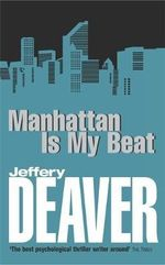 Manhattan is My Beat : Rune Series : Book 1 - Jeffery Deaver