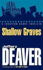 Shallow Graves : John Pellam Series : Book 1 - Jeffery Deaver