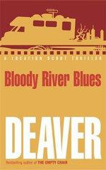 Bloody River Blues : John Pellam Series : Book 2 - Jeffery Deaver