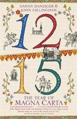 1215 : The Year of Magna Carta - Danny Danziger