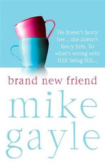 Brand New Friend - B Format - Mike Gayle
