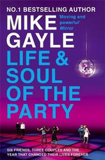 The Life and Soul of the Party - Mike Gayle