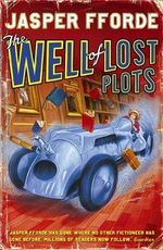 The Well of Lost Plots : A Thursday Next Novel : Book 3 - Jasper Fforde