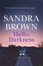 Hello, Darkness : The Countdown To Murder Has Begun... - Sandra Brown