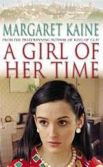A Girl of Her Time - Margaret Kaine