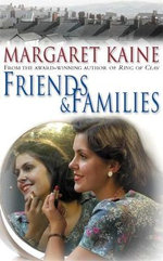Friends & Families - Margaret Kaine