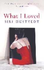 What I Loved : Essays - Siri Hustvedt