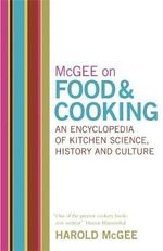 McGee on Food and Cooking : An Encyclopedia of Kitchen Science, History and Culture - Harold McGee