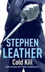 Cold Kill : The 3rd Spider Shepherd Thriller - Stephen Leather