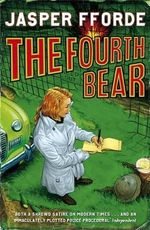 The Fourth Bear: Nursery Crime 2 - Jasper Fforde