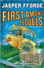 First Among Sequels : A Thursday Next Novel Series : Book 5 - Jasper Fforde